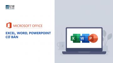 Khóa học Microsoft Office Excel, Word, PowerPoint cơ bản