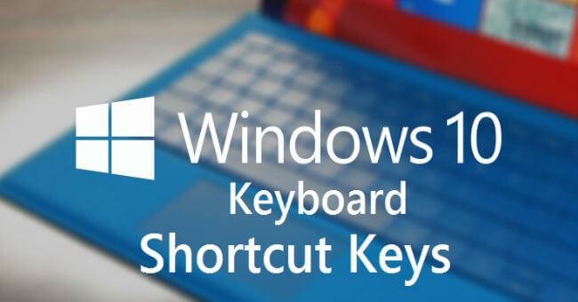 Tổng hợp các phím tắt thông dụng trong Windows 10