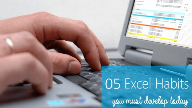 5 thói quen thao tác trong Excel bạn cần phải có