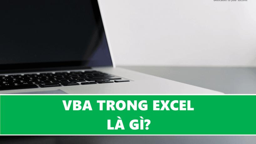 VBA trong Excel giúp ích gì cho công việc của bạn?