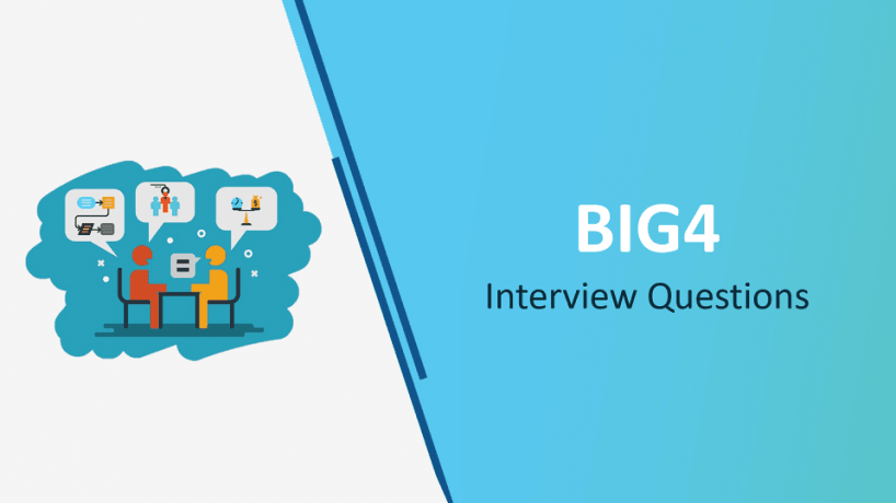 Big 4 Interview Questions