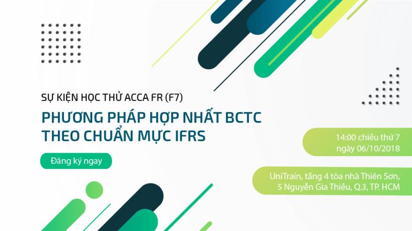 Học thử ACCA FR (F7): Phương pháp hợp nhất BCTC theo chuẩn mực IFRS