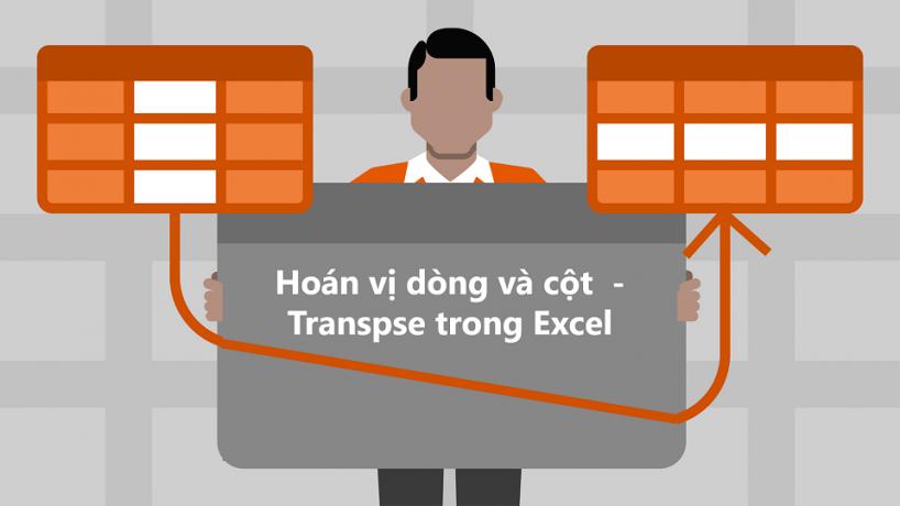 Hoán vị dòng và cột (Transpose) trong Excel