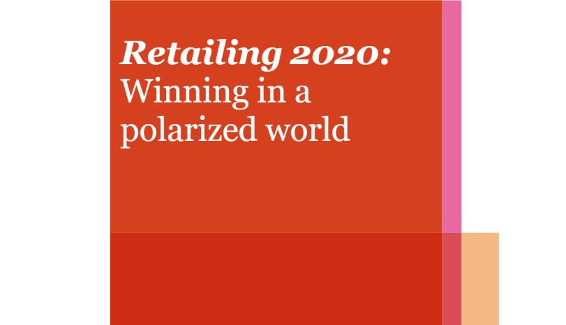 Download tài liệu Retailing 2020: Winning in a polarized world theo PwC