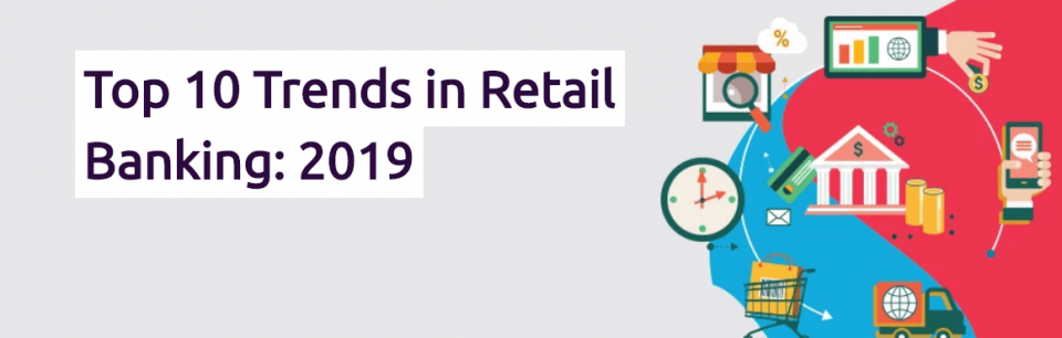 Download tài liệu Top 10 Trends in Retail Banking 2019