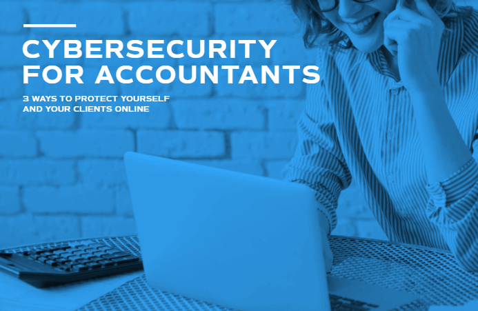 Download tài liệu Cybersecurity for accountants: 3 ways to protect yourself and your clients online