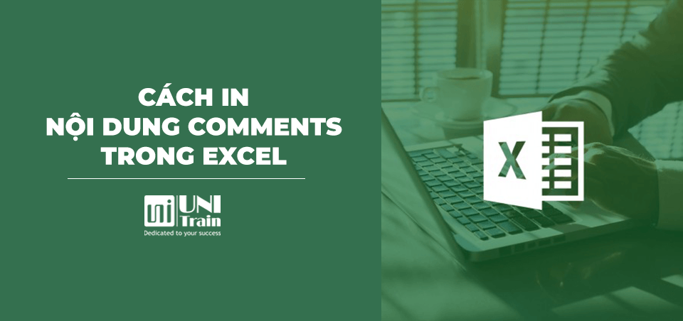 [Excel tips] Cách in nội dung Comments trong Excel