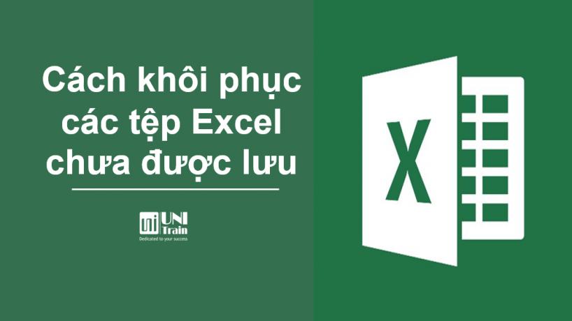 Cách khôi phục các tệp Excel chưa được lưu