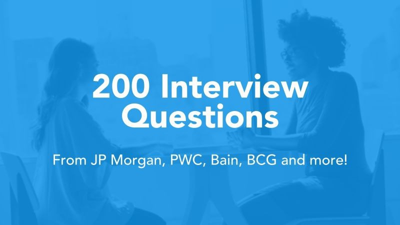 Download tài liệu 200+ interview questions from JP Morgan, PwC, Bain, BCG and more!