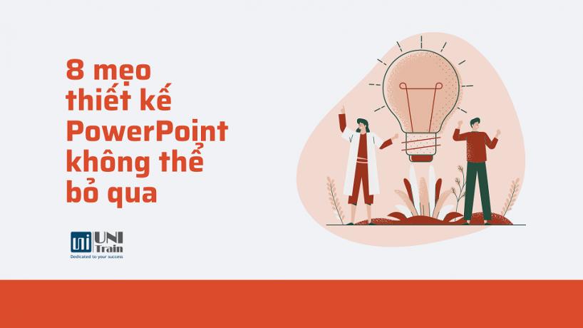8 Mẹo thiết kế PowerPoint không thể bỏ qua