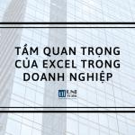 Tầm quan trọng của Excel trong doanh nghiệp