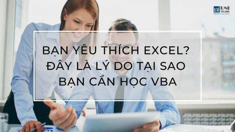 Bạn yêu thích Excel? Đây là lý do tại sao bạn cần học VBA
