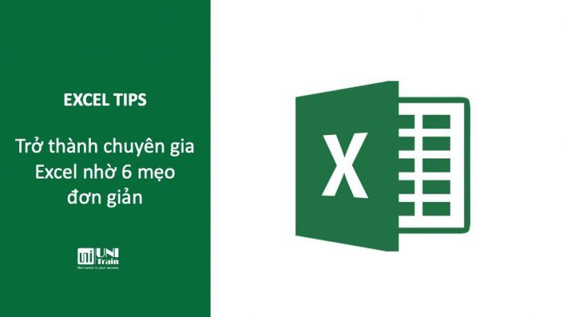 Trở thành chuyên gia Excel nhờ 6 mẹo đơn giản