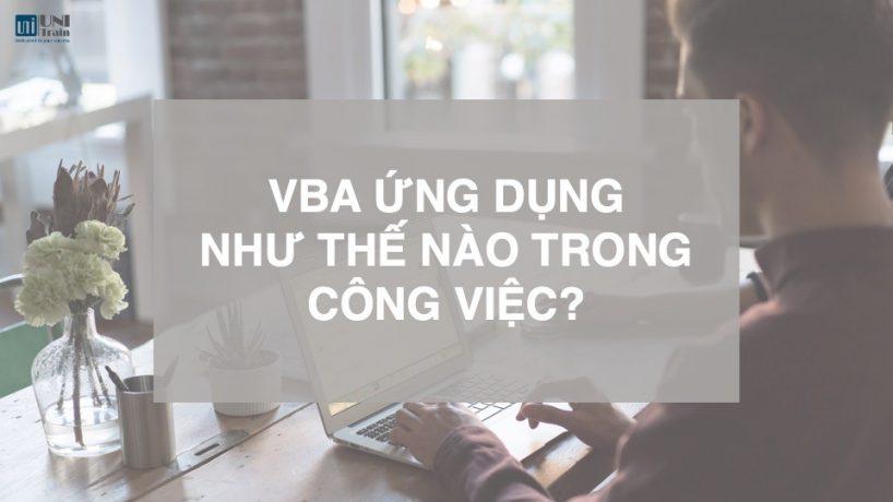 VBA ứng dụng như thế nào trong công việc?