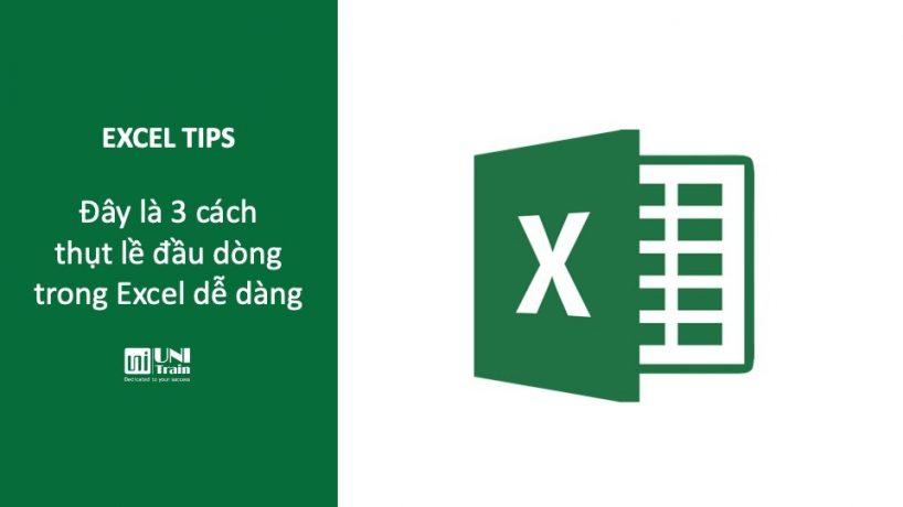 Đây là 3 cách thụt lề đầu dòng trong Excel dễ dàng