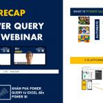 [Recap] Live Webinar: KHÁM PHÁ POWER QUERY từ EXCEL đến POWER BI