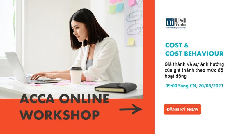 ACCA Online Workshop: Giá thành và sự ảnh hưởng lên giá thành theo mức độ hoạt động
