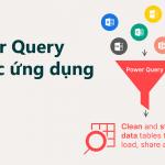 Power Query và các ứng dụng của Power Query