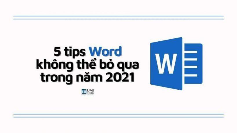 5 tips Word không thể bỏ qua trong năm 2021