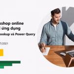 [Recap] Workshop Excel ứng dụng: VLOOKUP, XLOOKUP và POWER QUERY