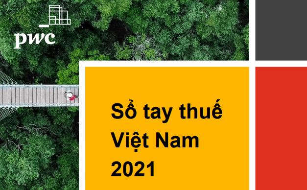 [Download tài liệu] Sổ tay thuế Việt Nam 2021 – PwC