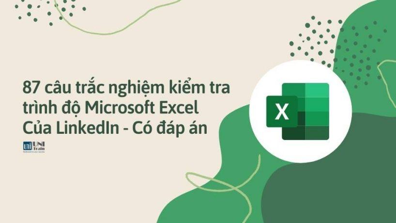 87 câu trắc nghiệm kiểm tra trình độ Microsoft Excel của LinkedIn – Có đáp án