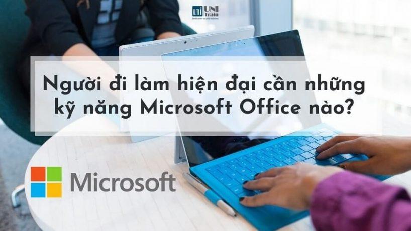 Người đi làm hiện đại cần những kỹ năng Microsoft Office nào?