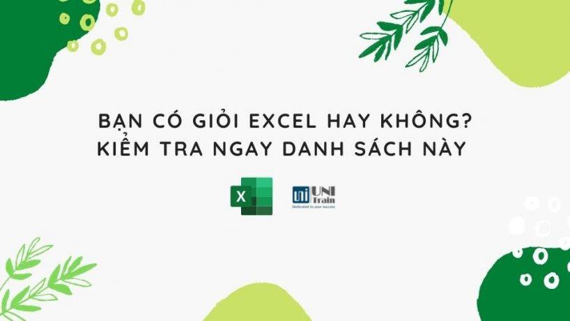 Bạn có giỏi Excel hay không? Kiểm tra ngay danh sách này