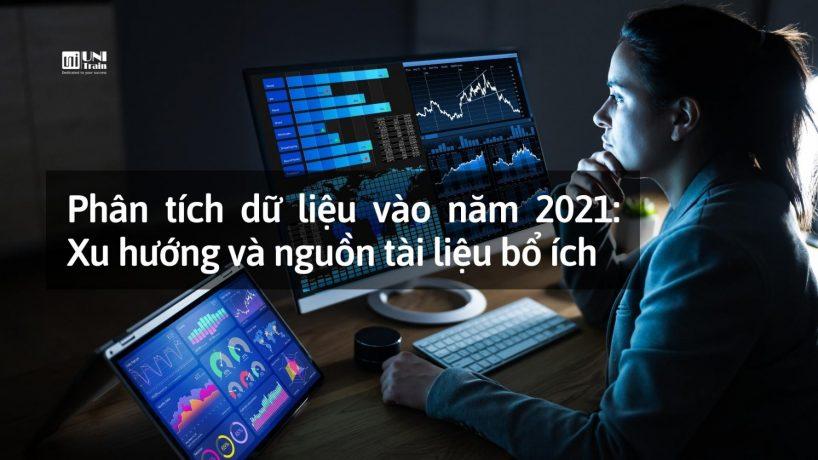 Phân tích dữ liệu vào năm 2021: Xu hướng và nguồn tài liệu bổ ích